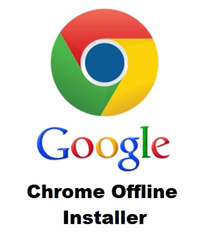 download chrome full setup offline installer